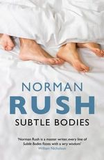Subtle Bodies - Norman Rush