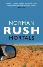 Mortals - Norman Rush
