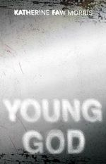 Young God - Katherine Faw Morris