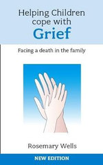 Helping Children Cope with Grief : Overcoming Common Problems Ser. - Rosemary Wells