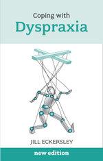 Coping with Dyspraxia - Jill Eckersley