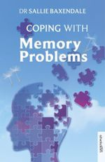 Coping with Memory Problems : Overcoming Common Problems - Sallie Baxendale