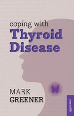 Coping with Thyroid Disease - Mark Greener