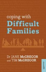 Coping with Difficult Families - Jane McGregor