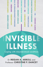 Invisible Illness : Coping with Misunderstood Conditions: Coping with Misunderstood Conditions - Megan A. Arroll