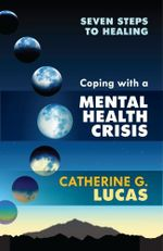 Coping with a Mental Health Crisis - Catherine G. Lucas