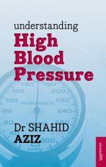 Understanding High Blood Pressure - Dr. Shahid Aziz