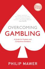 Overcoming Gambling - Philip Mawer