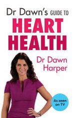 Dr Dawn's Guide to Heart Health - Dawn Harper
