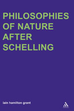 Philosophies of Nature After Schelling - Iain Hamilton Grant