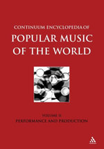 Continuum Encyclopedia of Popular Music of the World Part 1 Performance and Production : Volume II