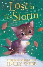 Lost in the Storm : Holly Webb Animal Stories - Holly Webb