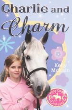 Charlie and Charm : Pony Camp Diaries - Kelly McKain