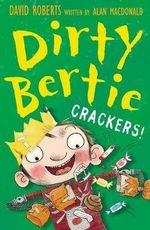 Crackers! : Dirty Bertie - David Roberts