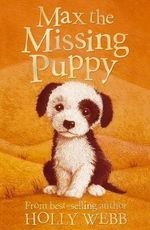 Max the Missing Puppy : Kittens & Puppies (Holly Webb) New Series - Holly Webb