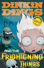 Dinkin Dings : and the Frightening Things - Guy Bass