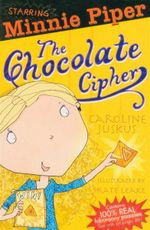 The Chocolate Cipher : Starring Minnie Piper - Caroline Juskus