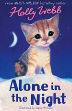 Alone in the Night : Kittens & Puppies (Holly Webb) New Series - Holly Webb