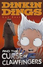 Dinkin Dings and the Curse of Clawfingers : Dinkin Dings - Guy Bass