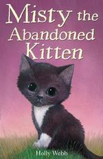 Misty the Abandoned Kitten : Kittens & Puppies (Holly Webb) New Series - Holly Webb