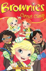 Circus Camp : Brownies New Series : Book 6 - Caroline Plaisted