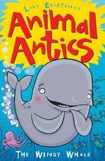 Animal Antics : The Windy Whale - Lucy Courtenay