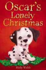 Oscar's Lonely Christmas : Holly Webb Animal Stories - Holly Webb