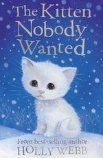 The Kitten Nobody Wanted - Holly Webb