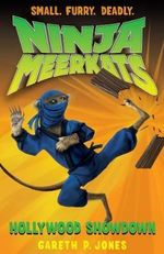 Hollywood Showdown : Ninja Meerkats Series : Book 4 - Gareth P. Jones