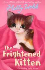 The Frightened Kitten : Holly Webb Animal Stories - Holly Webb