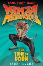 The Tomb of Doom : Ninja Meerkats Series : Book 5 - Gareth P. Jones