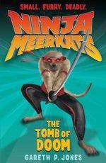 The Tomb of Doom : Ninja Meerkats Series : Book 5 - Gareth P. Jones
