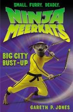 The Big City Bust-Up : Ninja Meerkats - Gareth P. Jones