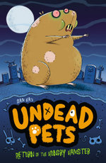 Return of the Hungry Hamster : Undead Pets Series : Book 1 - Sam Hay