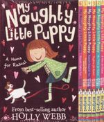 Holly Webb My Naughty Little Puppy Series  : Collection 6 Books Set Pack - Holly Webb