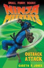 Outback Attack : Ninja Meerkats Series : Book 8 - Gareth P. Jones