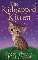 The Kidnapped Kitten - Holly Webb