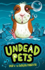 Gasp of the Ghoulish Guinea Pig : Undead Pets - Sam Hay
