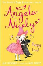 Puppy Love! : Angela Nicely Series :Book 4 - Alan MacDonald