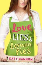 Love, Lies and Lemon Pies - Katy Cannon