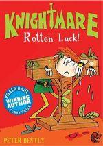 Rotten Luck! : Knightmare - Peter Bently