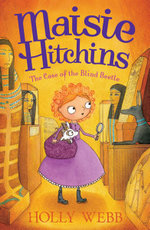 The Case of the Blind Beetle : Maisie Hitchins - Holly Webb