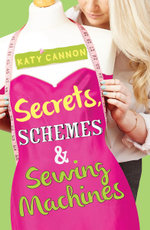 Secrets, Schemes and Sewing Machines : Love, Lies and Lemon Pies - Katy Cannon
