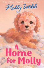 A Home for Molly : Holly Webb Animal Stories - Holly Webb