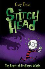 The Beast of Grubbers Nubbin : Stitch Head - Guy Bass