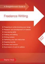 A Straightforward Guide to Freelance Writing - Stephen Wade