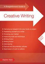 A Straightforward Guide to Creative Writing - Stephen Wade