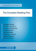 Complete Wedding Plan : Straightforward Guide - Charlotte Rees