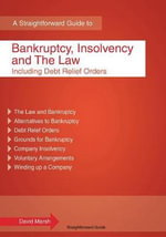 Bankruptcy, Insolvency and the Law : Including Debt Relief Orders - David Marsh