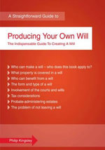 A Straightforward Guide To Producing Your Own Will : Revised Edition - Philip Kingsley